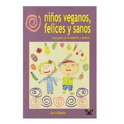 Niños Veganos, Felices y Sanos