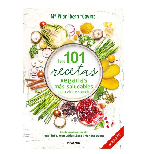 Las 101 recetas veganas más saludables para vivir y sonreir